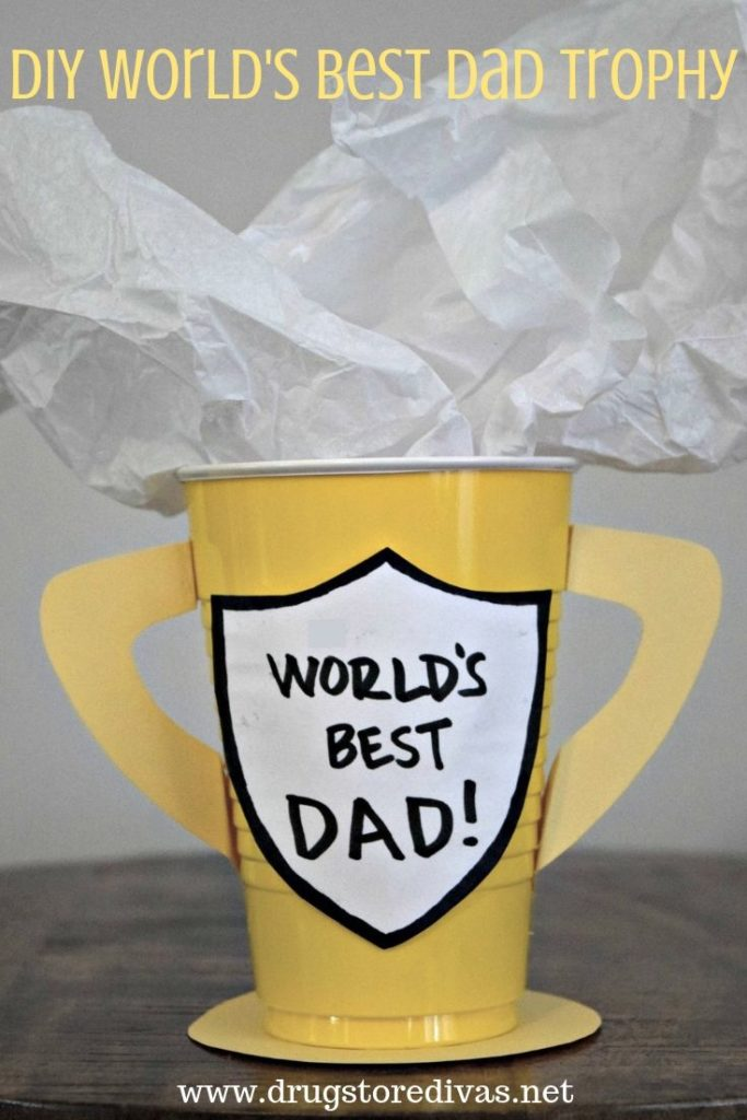 DIY World's best Dady trophy a disposable cup with a sticker and handles glued on
