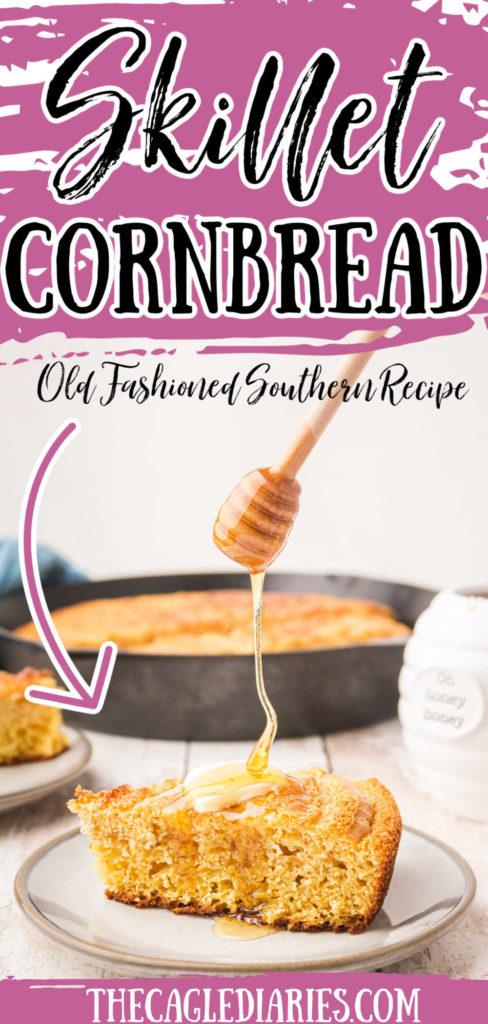 Pinterest pin with slice of cornbread having honey drizzled slowly on top. #cornbreadrecipe #cornbread #skilletcornbread #skilletcornbreadcastiron #southerncornbread #southernrecipes